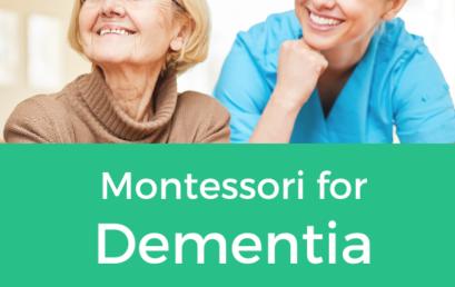 Montessori Education for Dementia: Bringing Joy and Purpose into Care